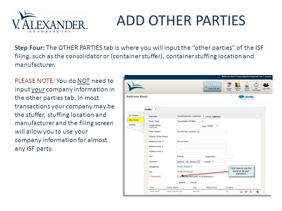 Step Four: The OTHER PARTIES tab is where you will input the other parties of the ISF filing, such as the consolidator or (container stuffer), container stuffing location and manufacturer.