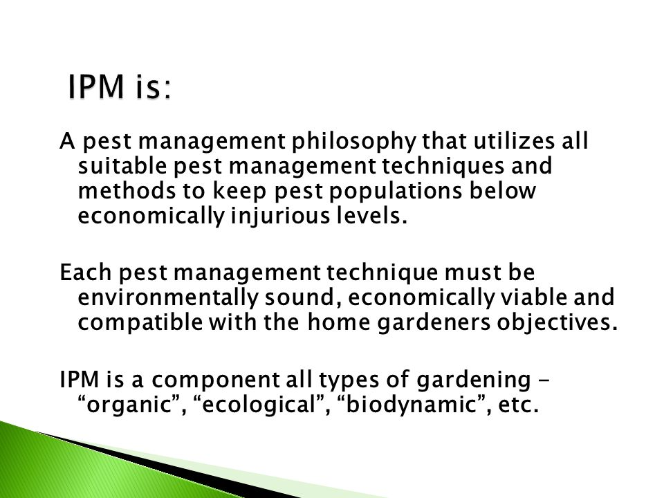 A pest management philosophy that utilizes all suitable pest management techniques and methods to keep pest populations below economically injurious l