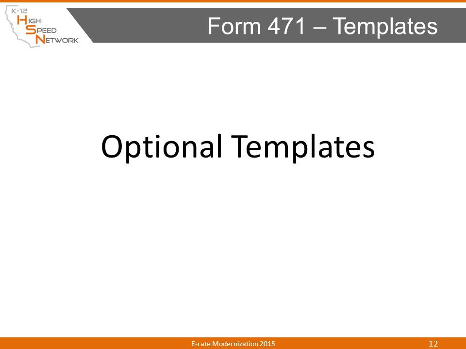 Optional Templates Form 471 – Templates E-rate Modernization 2015 12