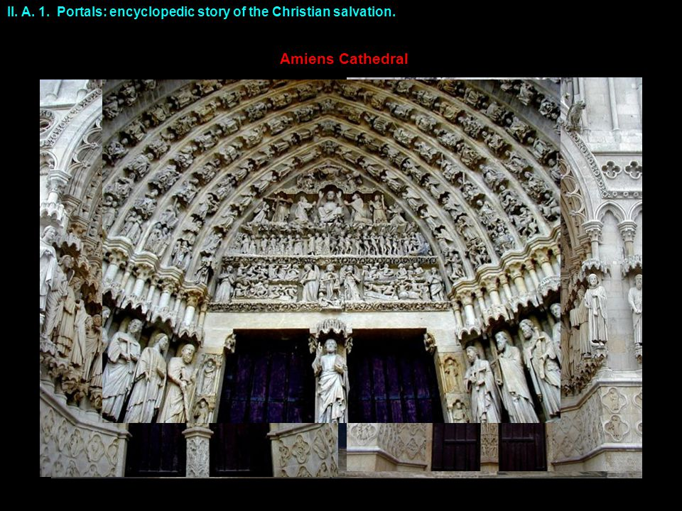 II. A. 1. Portals: encyclopedic story of the Christian salvation. Amiens Cathedral