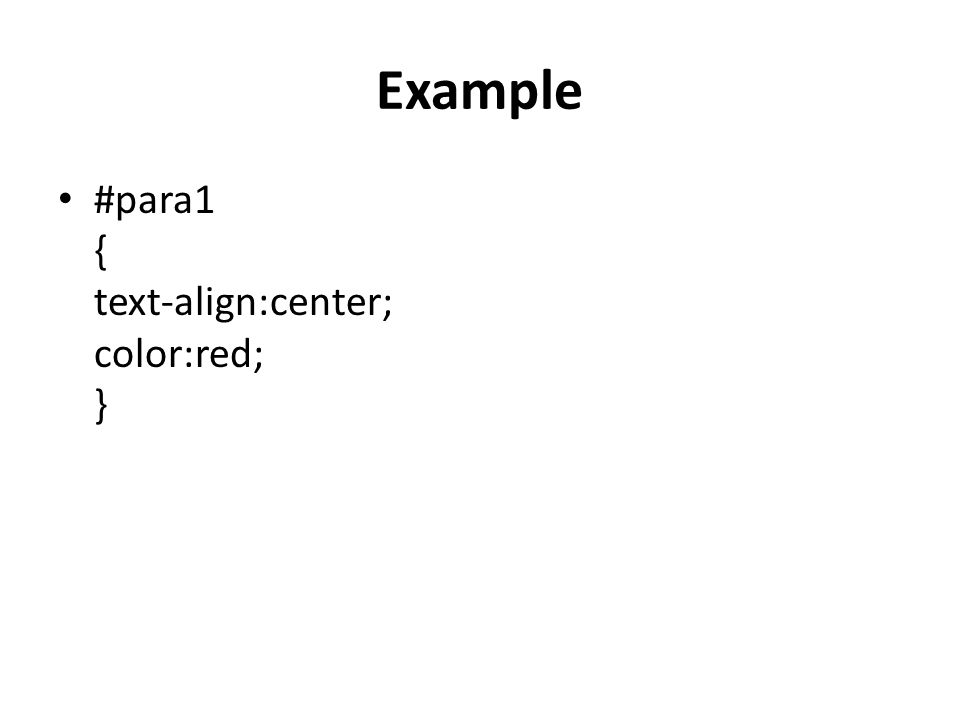 Example #para1 { text-align:center; color:red; }
