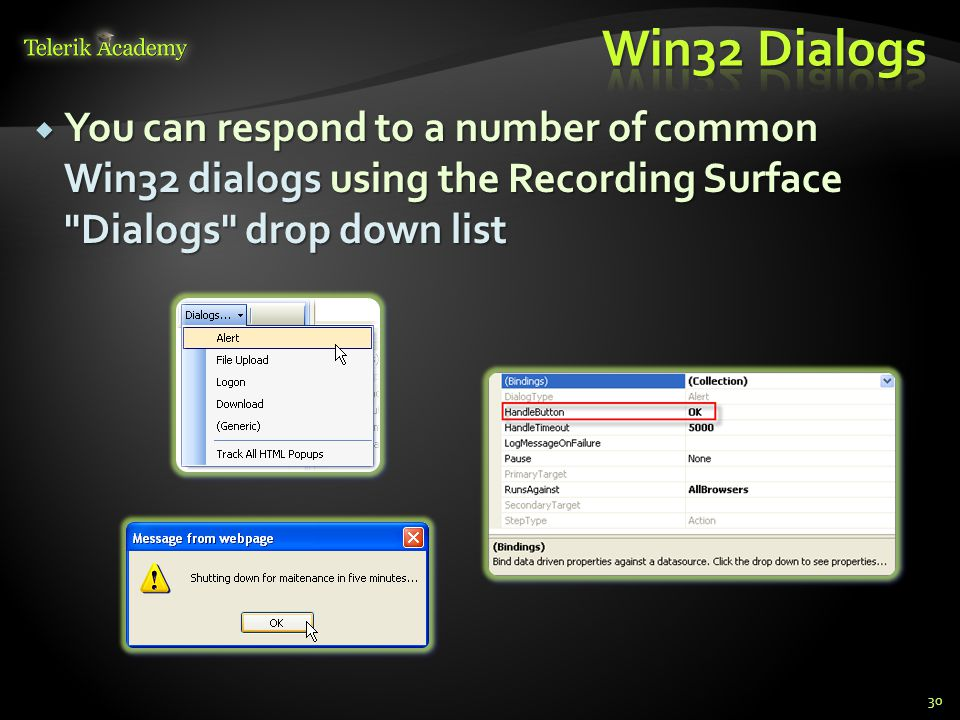  You can respond to a number of common Win32 dialogs using the Recording Surface Dialogs drop down list 30