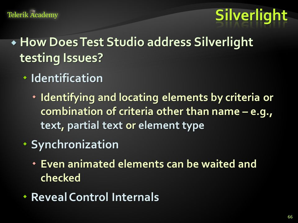  How Does Test Studio address Silverlight testing Issues.