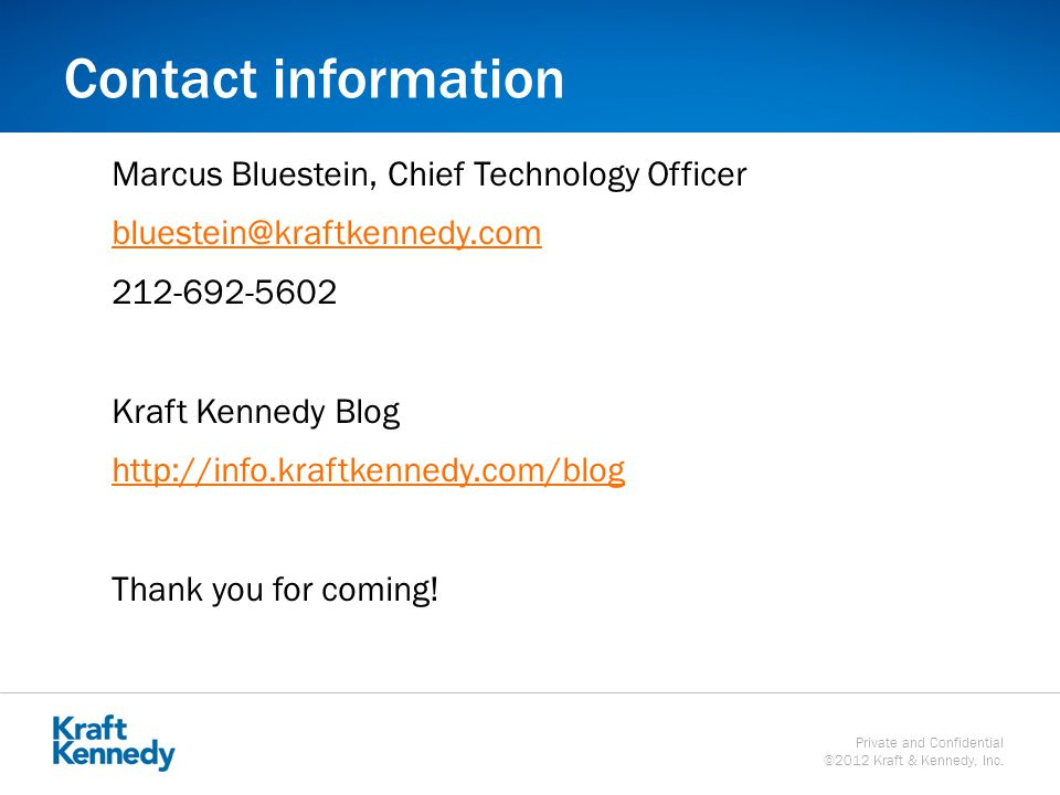 Private and Confidential ©2012 Kraft & Kennedy, Inc.
