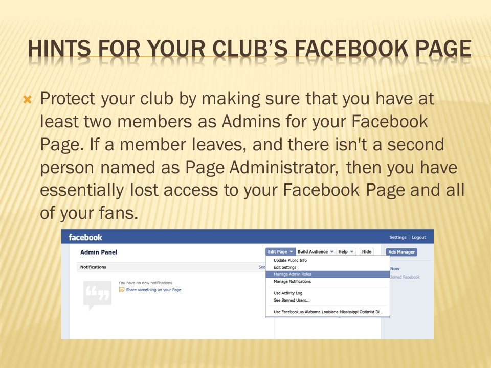  Protect your club by making sure that you have at least two members as Admins for your Facebook Page.