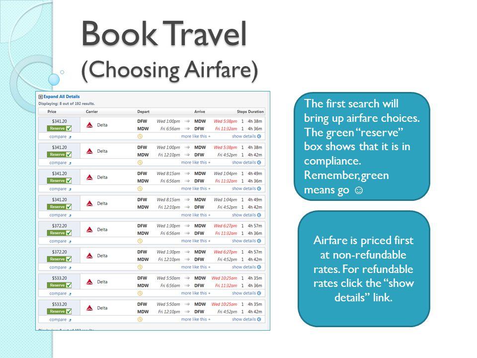 Book Travel (Choosing Airfare) The first search will bring up airfare choices.