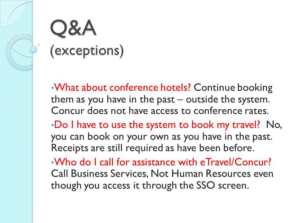 Q&A (exceptions) What about conference hotels.