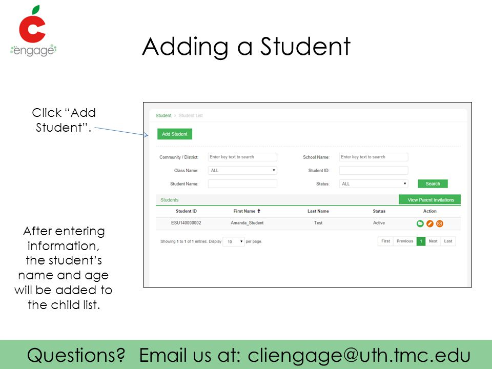 Questions. Email us at: cliengage@uth.tmc.edu Adding a Student Click Add Student .