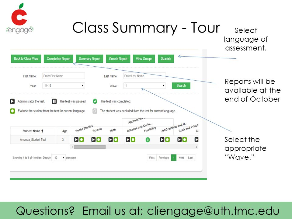 Questions? Email us at: cliengage@uth.tmc.edu Class Summary - Tour Reports will be available at the end of October Select language of assessment. Sele
