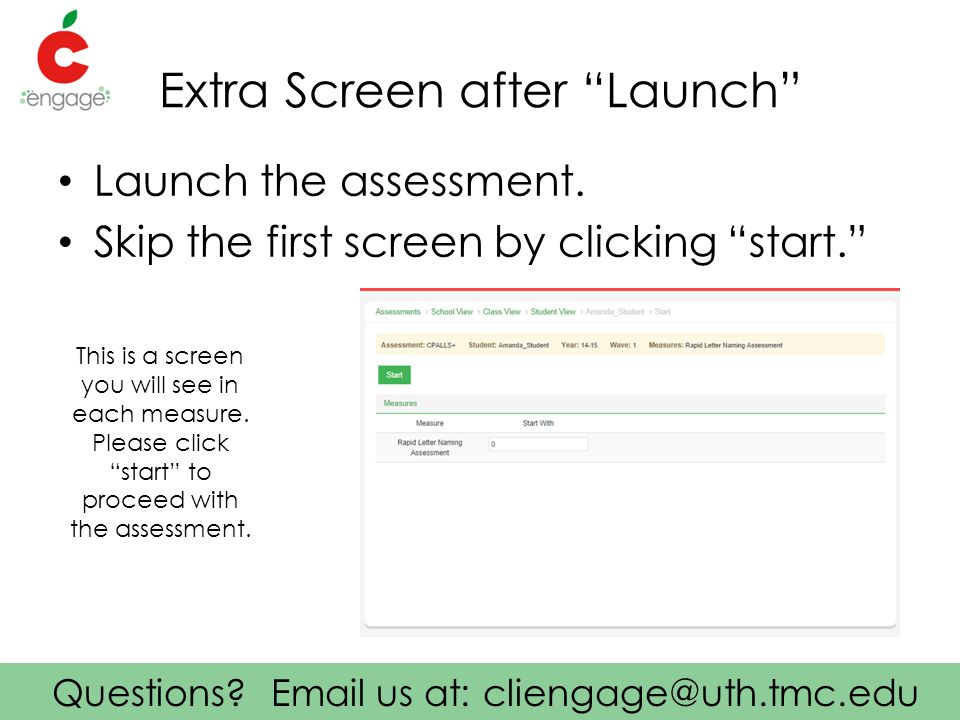 Extra Screen after Launch Launch the assessment.