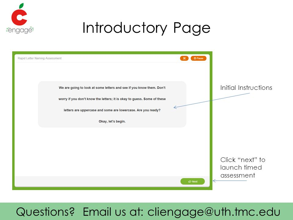 """Questions? Email us at: cliengage@uth.tmc.edu Introductory Page Initial Instructions Click """"next"""" to launch timed assessment"""