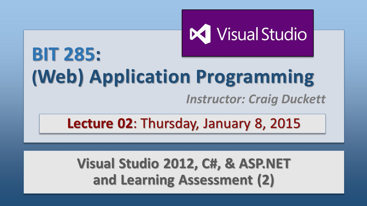 JUST A HEAD S UP: Assignment 1: Web Forms is due Tuesday, February 3, (zipped and uploaded to StudentTracker by midnight) We will be working throughout the quarter to learn the various ASP.NET and C# features necessary to create and build out Assignment 1, and then implement additional features and data storage (datastore) techniques for Assignment 2 and more again for Assignment 3.