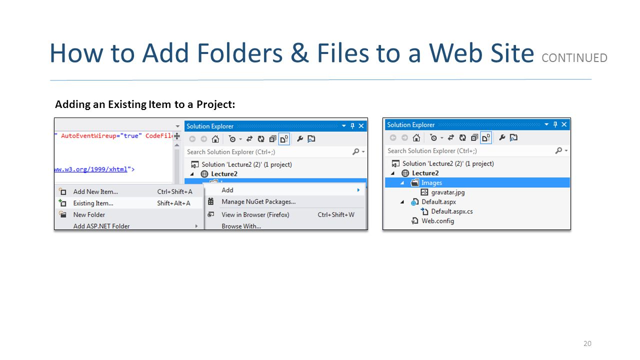 How to Add Folders & Files to a Web Site CONTINUED Adding an Existing Item to a Project: 20