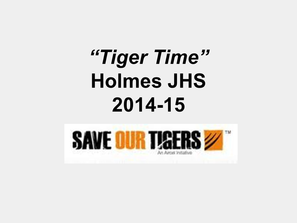Tiger Time Holmes JHS 2014-15