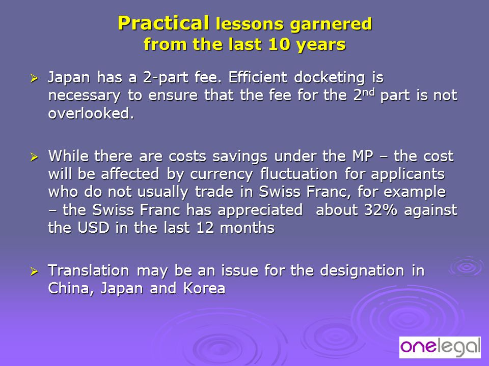 Practical lessons garnered from the last 10 years  Japan has a 2-part fee.