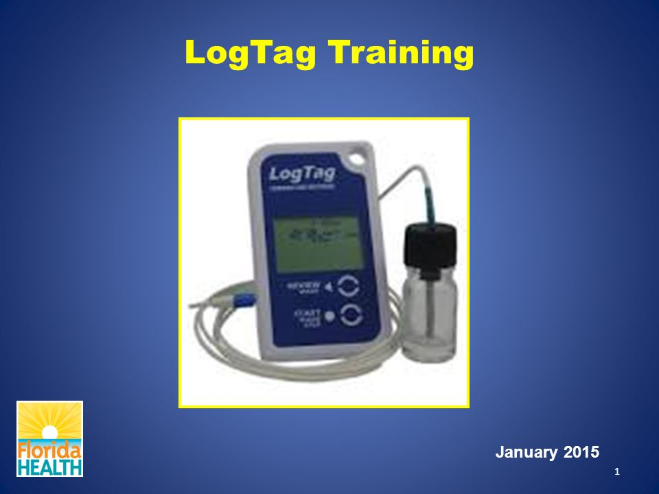 LogTag Training Outline Things Needed to Install the LogTag Installing the LogTag Software Configuring the LogTag Preparing the LogTag Starting the LogTag Reviewing Daily Statistics Alarm and Temperature Excursions Analyzing Data from the LogTag Trouble-Shooting the LogTag 2