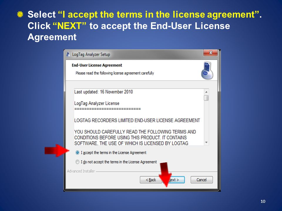 """Select """"I accept the terms in the license agreement"""". Click """"NEXT"""" to accept the End-User License Agreement 10"""