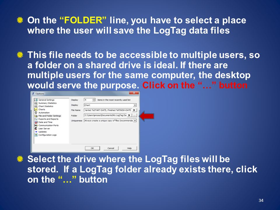 """On the """"FOLDER"""" line, you have to select a place where the user will save the LogTag data files This file needs to be accessible to multiple users, so"""