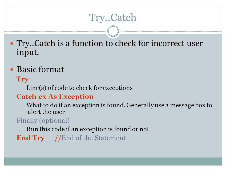 Try..Catch Try..Catch is a function to check for incorrect user input.
