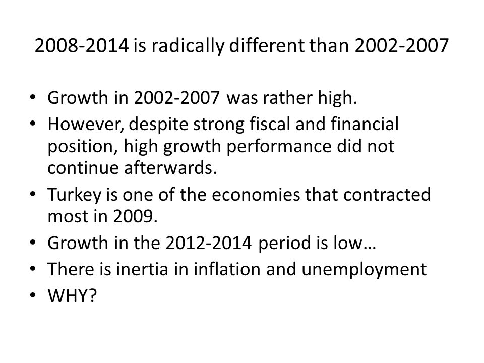 2008-2014 is radically different than 2002-2007 Growth in 2002-2007 was rather high.