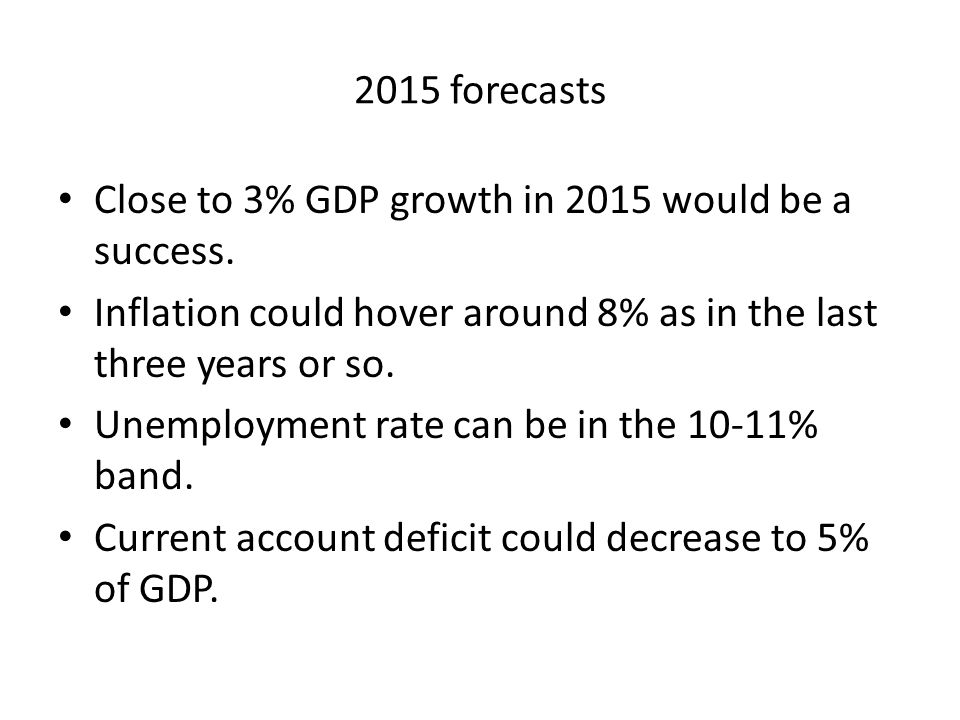 2015 forecasts Close to 3% GDP growth in 2015 would be a success.