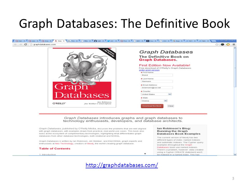 Graph Databases: The Definitive Book http://graphdatabases.com/ 3