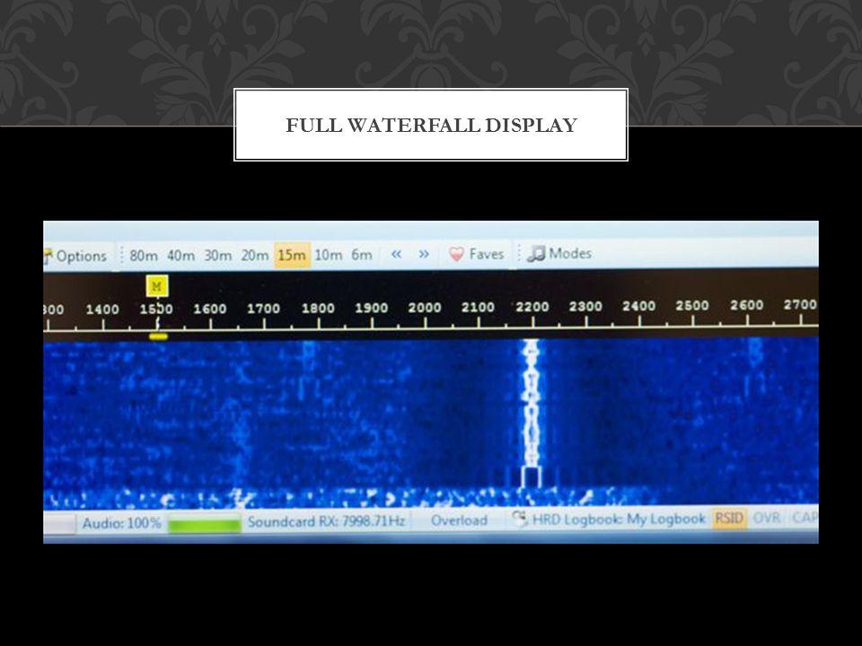 FULL WATERFALL DISPLAY