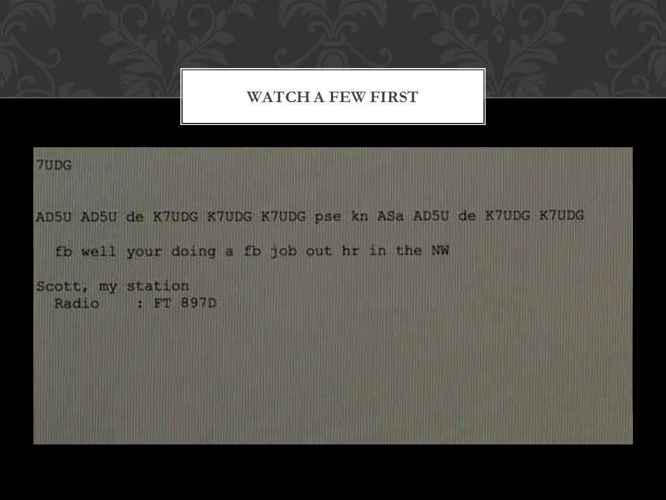 WATCH A FEW FIRST