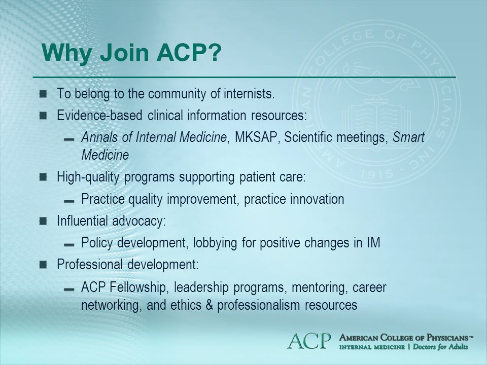 Why Join ACP. To belong to the community of internists.