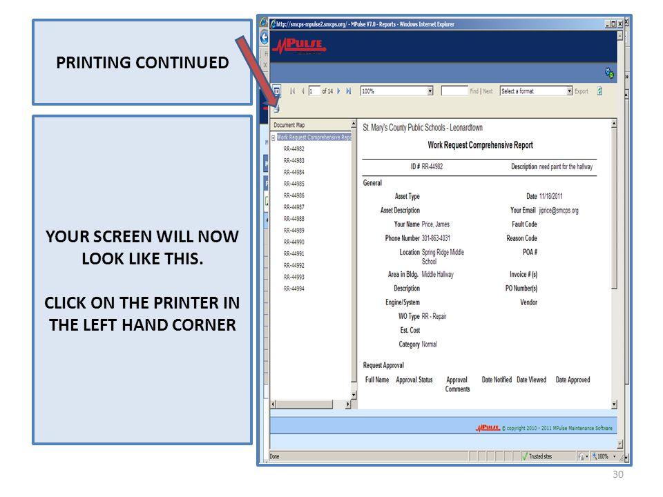 PRINTING CONTINUED YOUR SCREEN WILL NOW LOOK LIKE THIS. CLICK ON THE PRINTER IN THE LEFT HAND CORNER 30