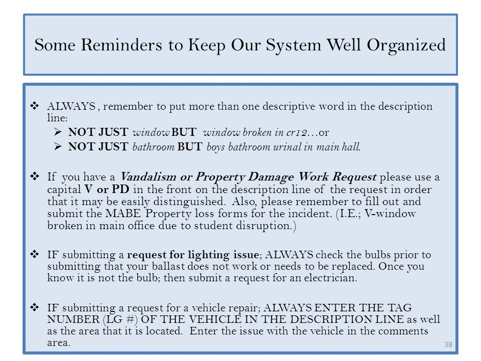 Some Reminders to Keep Our System Well Organized  ALWAYS, remember to put more than one descriptive word in the description line:  NOT JUST window B