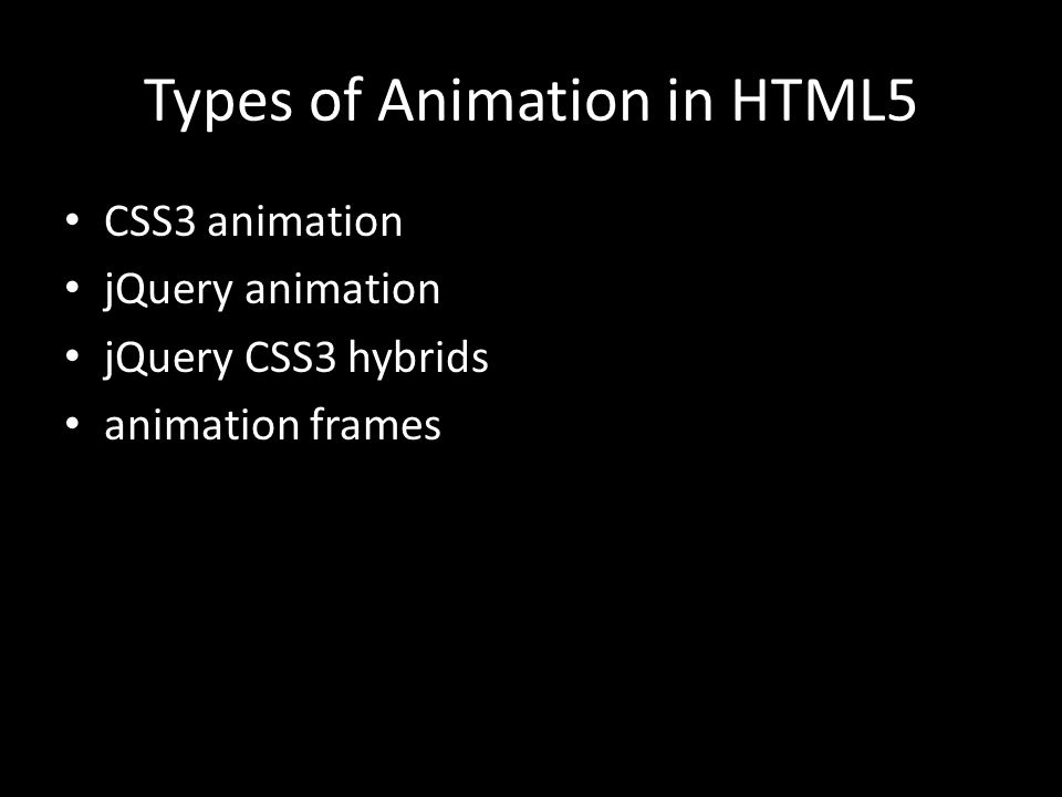 Types of Animation in HTML5 CSS3 animation jQuery animation jQuery CSS3 hybrids animation frames
