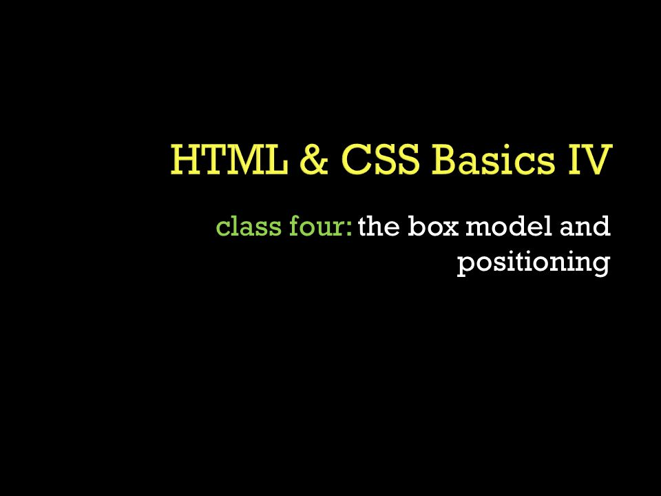 class four: the box model and positioning