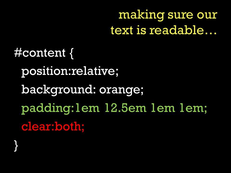 #content { position:relative; background: orange; padding:1em 12.5em 1em 1em; clear:both; }