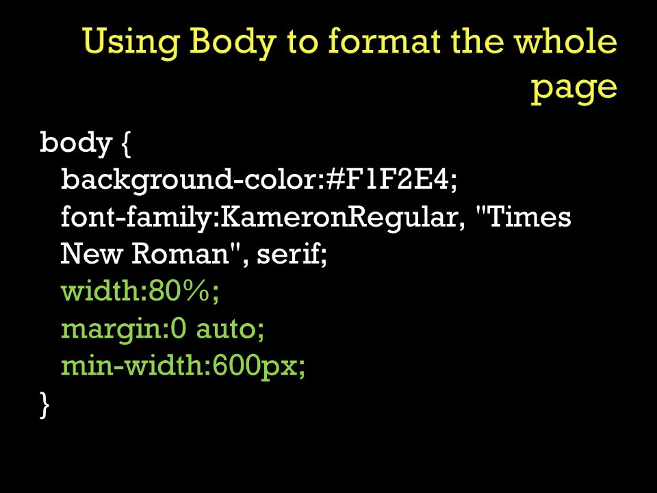 body { background-color:#F1F2E4; font-family:KameronRegular, Times New Roman , serif; width:80%; margin:0 auto; min-width:600px; }
