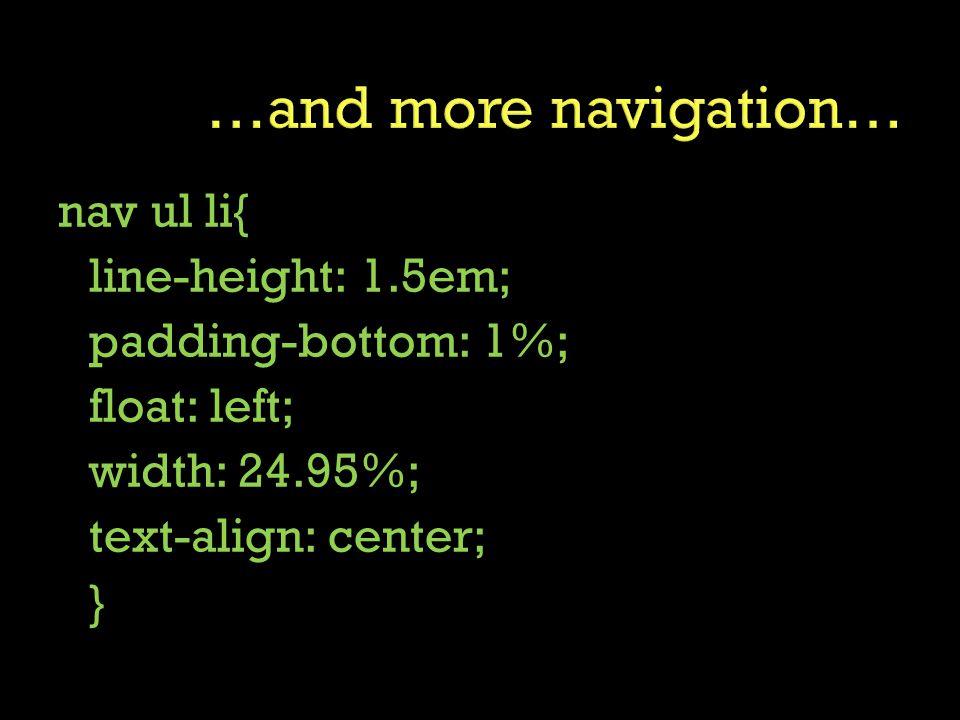nav ul li{ line-height: 1.5em; padding-bottom: 1%; float: left; width: 24.95%; text-align: center; }
