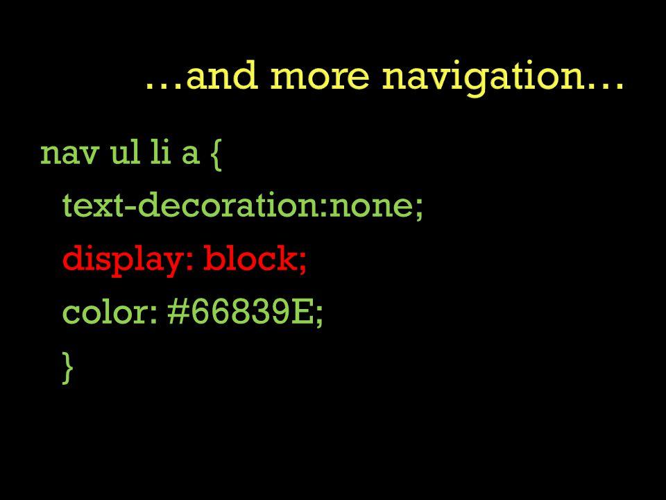 nav ul li a { text-decoration:none; display: block; color: #66839E; }