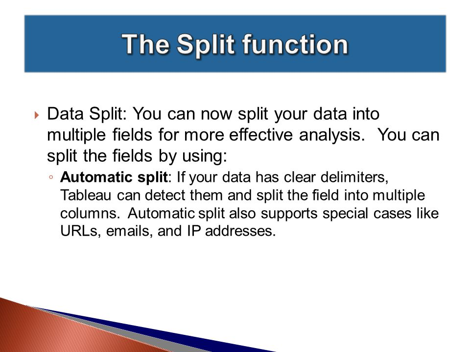  Data Split: You can now split your data into multiple fields for more effective analysis.