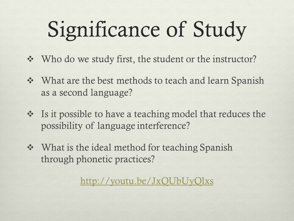 Index  Significance of Study + Abstract  Spanish in a globalizing world  Language and it's customs  Traditional and modern teaching methods  The articulatory praxis  Phonetic praxis  Language Interference  Future Spanish Instructors