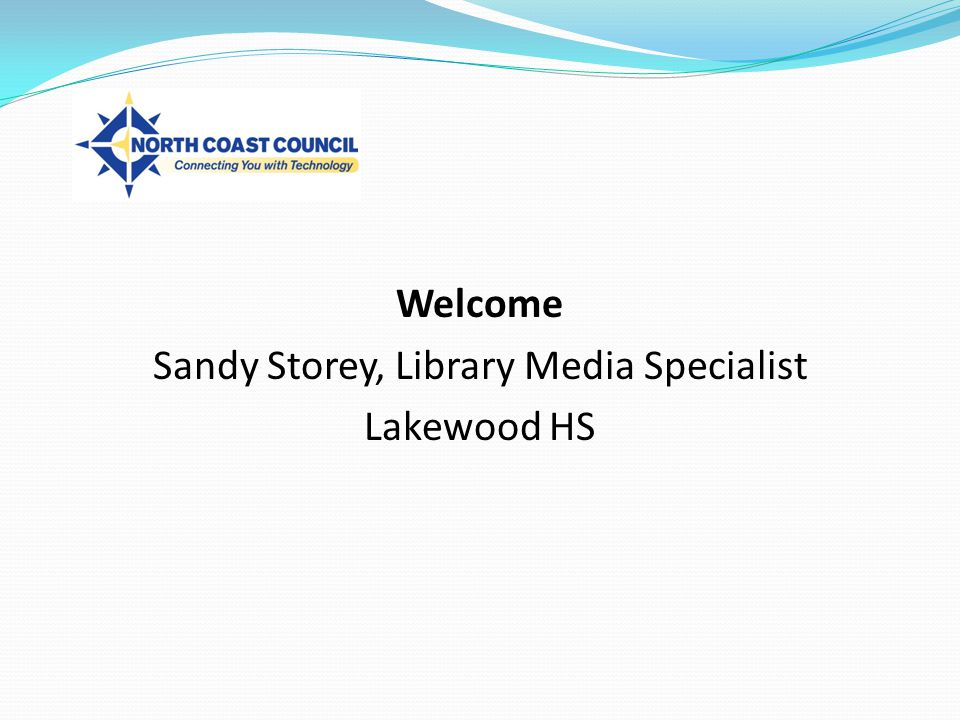 Welcome Sandy Storey, Library Media Specialist Lakewood HS