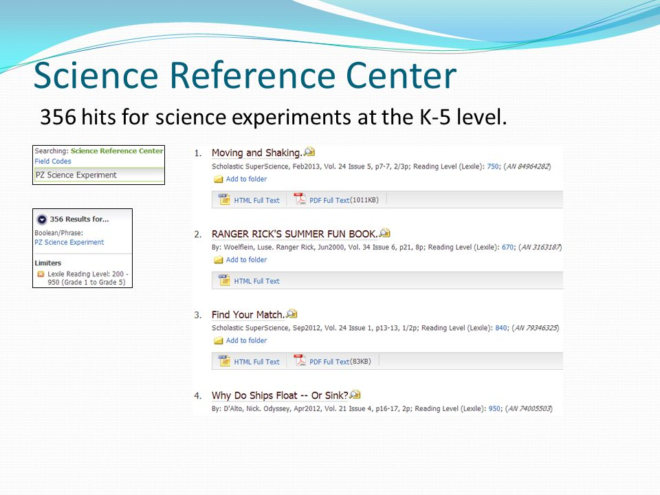 Science Reference Center 356 hits for science experiments at the K-5 level.