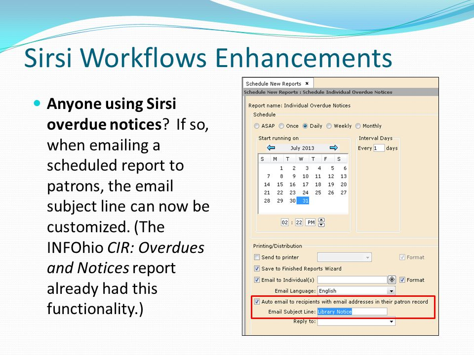 Sirsi Workflows Enhancements Anyone using Sirsi overdue notices.