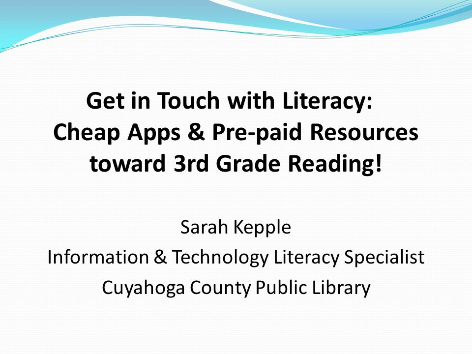 Get in Touch with Literacy: Cheap Apps & Pre-paid Resources toward 3rd Grade Reading.