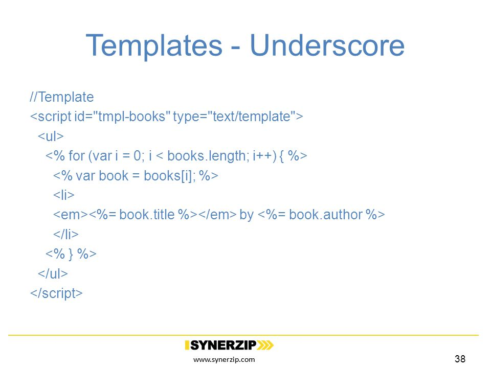 www.synerzip.com Templates - Underscore //Template by 38