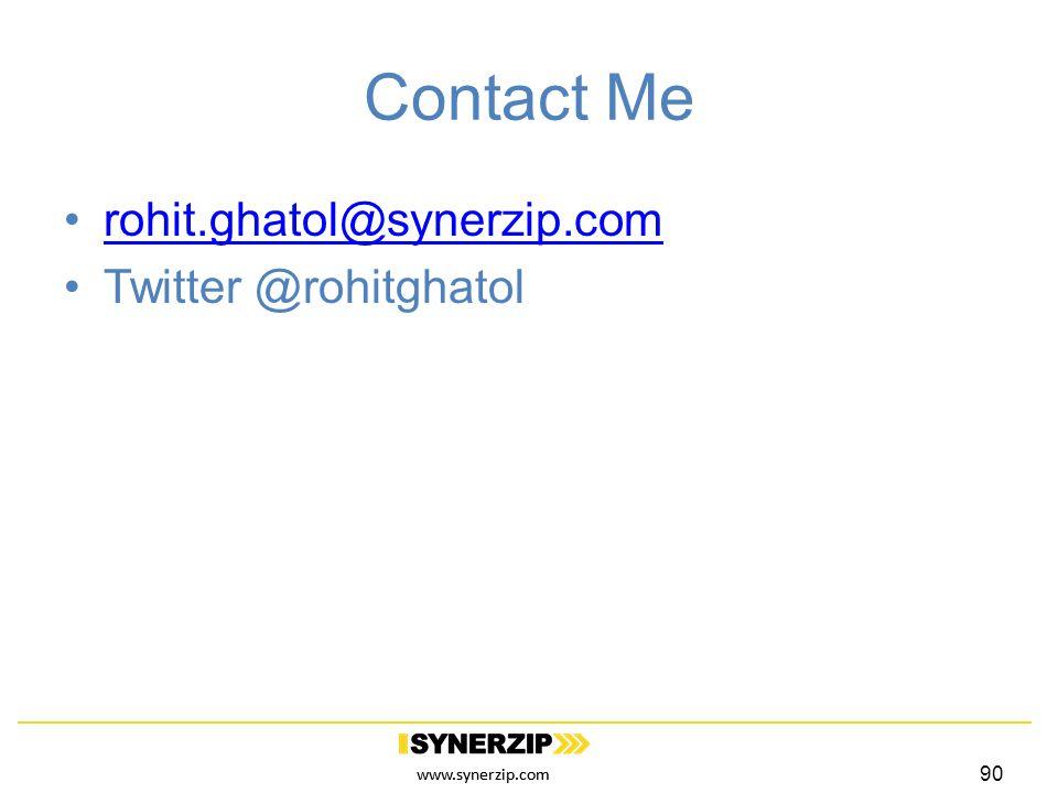 www.synerzip.com Contact Me rohit.ghatol@synerzip.com Twitter @rohitghatol 90