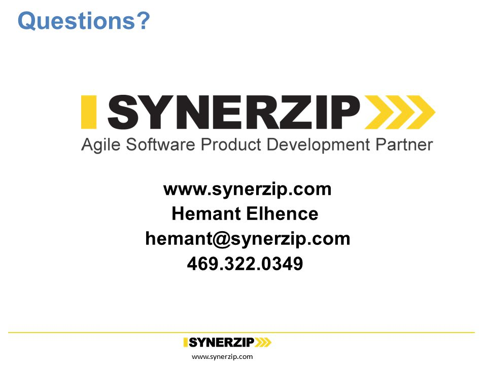 www.synerzip.com 9184 Questions? www.synerzip.com Hemant Elhence hemant@synerzip.com 469.322.0349