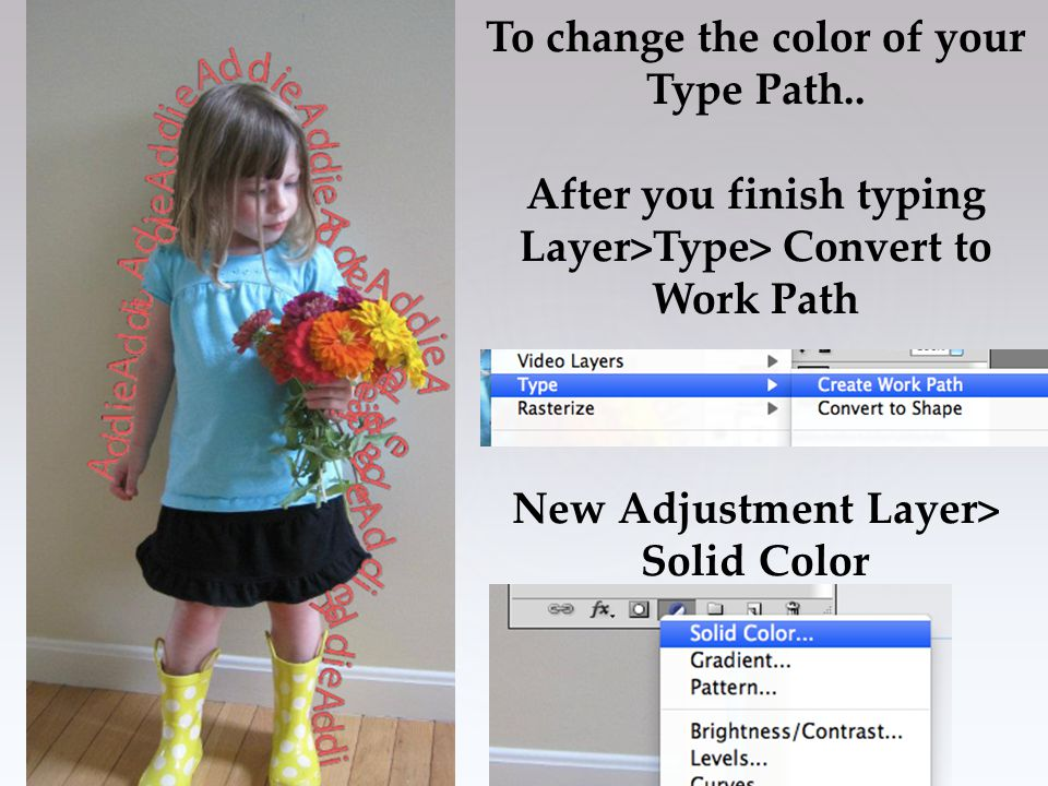 To change the color of your Type Path.. After you finish typing Layer>Type> Convert to Work Path New Adjustment Layer> Solid Color