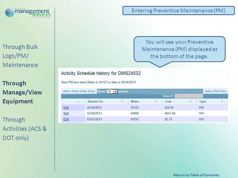 Entering Preventive Maintenance (PM) You will see your Preventive Maintenance (PM) displayed at the bottom of the page.