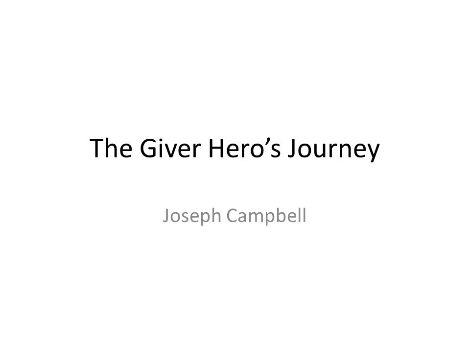 The Giver Hero's Journey Joseph Campbell
