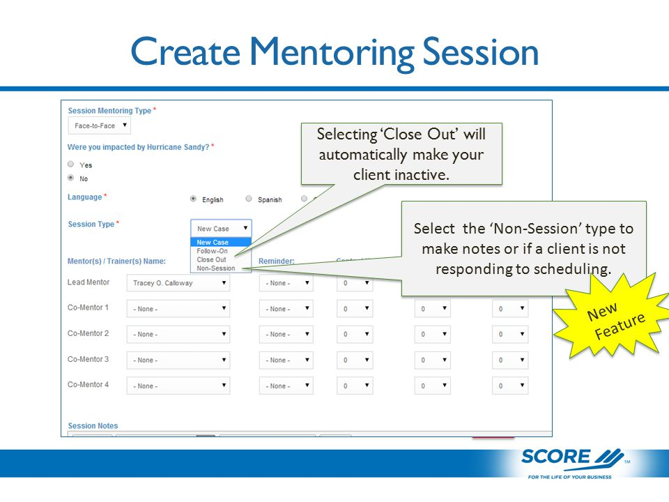 Create Mentoring Session Selecting 'Close Out' will automatically make your client inactive.